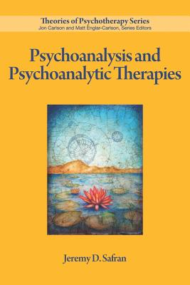 Psychoanalysis and Psychoanalytic Therapies (Theories of Psychotherapy), Jeremy D. Safran