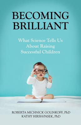 Image for Becoming Brilliant: What Science Tells us About Raising Successful Children (APA Lifetools: Books for the General Public)