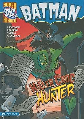 Killer Croc Hunter (Batman), Sonneborn, Scott; DeCarlo, Mike; Loughridge, Lee