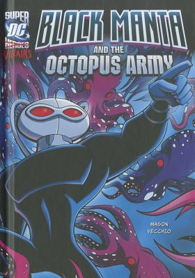 Black Manta and the Octopus Army (DC Super-villains), Mason, Jane B.