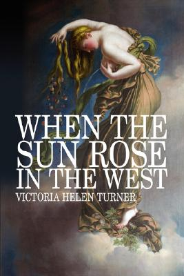 Image for When The Sun Rose In The West