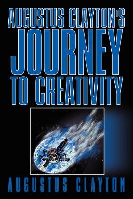 Augustus Clayton's Journey to Creativity, Lanoue, Paul