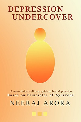 Image for Depression Undercover: A non-clinical self-care guide to beat depression/ Based on Principles of Ayurveda