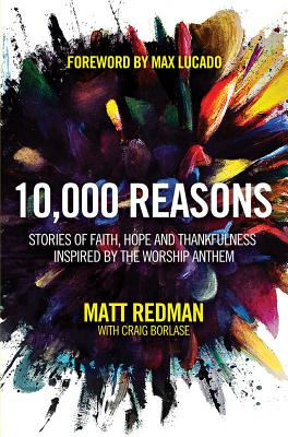 "Image for ""10,000 Reasons: Stories of Faith, Hope, and Thankfulness Inspired by the Worship Anthem"""