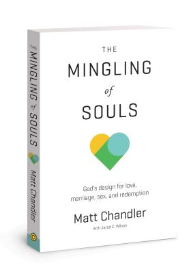 "Image for ""The Mingling of Souls: Gods Design for Love, Marriage, Sex, and Redemption"""