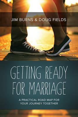 Image for Getting Ready for Marriage: A Practical Road Map for Your Journey Together