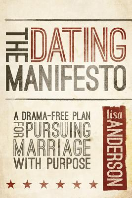 Image for The Dating Manifesto: A Drama-Free Plan for Pursuing Marriage with Purpose