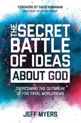 Image for The Secret Battle of Ideas about God: Overcoming the Outbreak of Five Fatal Worldviews