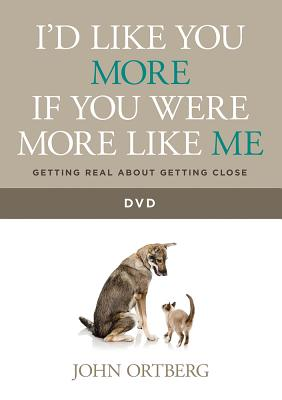 Image for I'd Like You More if You Were More like Me DVD: Getting Real about Getting Close