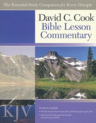 Image for David C. Cook's KJV Bible Lesson Commentary 2010-11: The Essential Study Companion for Every Disciple (David C. Cook Bible Lesson Commentary)