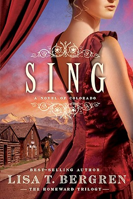 Image for Sing: A Novel of Colorado (The Homeward Trilogy)