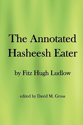 The Annotated Hasheesh Eater, Fitz Hugh Ludlow