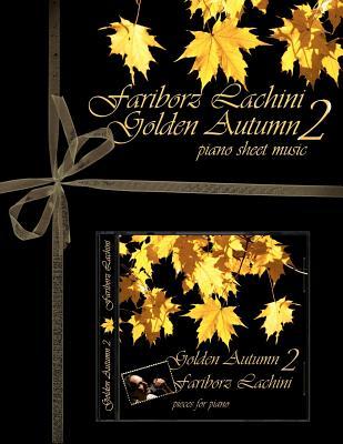 Golden Autumn 2 Piano Sheet Music: Original Solo Piano Pieces, Lachini, Fariborz
