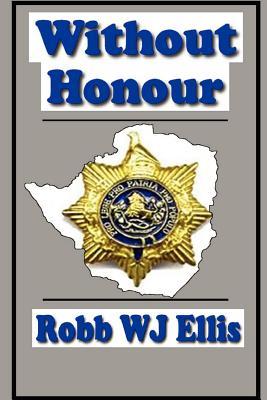 Without Honour, Ellis, Robb W. J.
