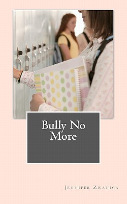 Bully No More, Zwaniga, Jennifer