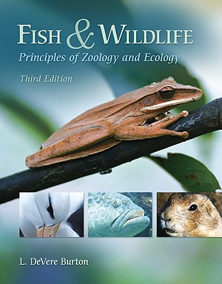 Fish & Wildlife: Principles of Zoology and Ecology, Burton, L. DeVere