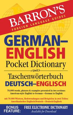 Image for Barron's German-English Pocket Dictionary: 70,000 words, phrases & examples presented in two sections: American style English to German -- German to English (Barron's Pocket Bilingual Dictionaries)