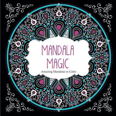 Image for Mandala Magic: Amazing Mandalas Coloring Book for Adults (Color Magic)