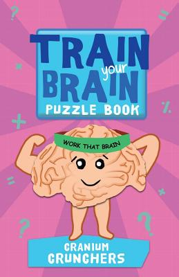 Train Your Brain Cranium Crunchers, Moore, Dr. Gareth