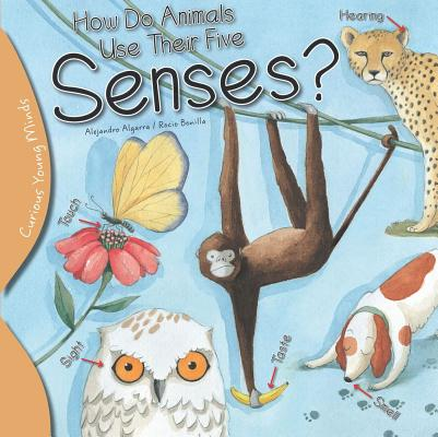 Image for How Do Animals Use their Five Senses? (Curious Young Minds)
