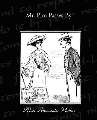Mr. Pim Passes By, Milne, Alan Alexander