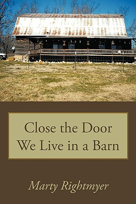 Close the Door We Live in a Barn, Rightmyer, Marty
