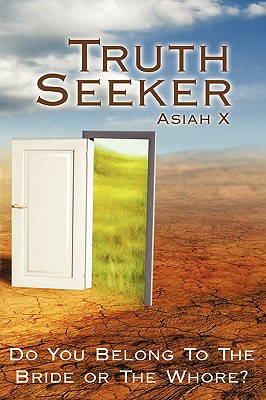 Truth Seeker: Do You Belong To The Bride or The Whore?, X, Asiah