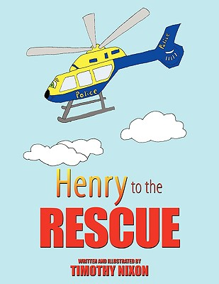 Henry To The Rescue, Nixon, Timothy