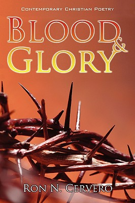 Blood & Glory: Contemporary Christian Poetry, Ron Cervero