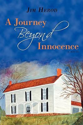 A Journey Beyond Innocence: a novel, Herod, Jim
