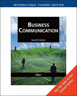 Business Communication 7th Edition Low Cost Soft Cover IE Edition, Scot Ober (Author)