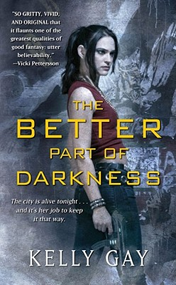 The Better Part of Darkness, Kelly Gay