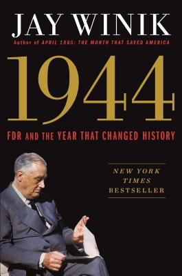 Image for 1944: FDR and the Year That Changed History **SIGNED 1st Edition /1st Printing**