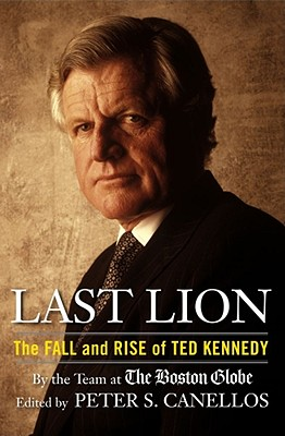 Image for LAST LION THE FALL AND RISE OF TED KENNEDY
