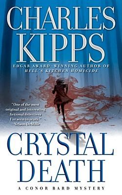 Crystal Death: A Conor Bard Mystery, Charles Kipps