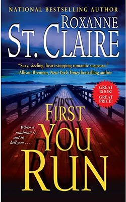 First You Run (The Bullet Catchers), Roxanne St. Claire