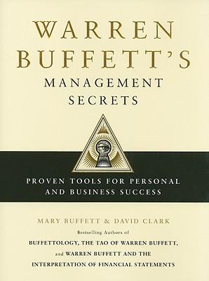 Warren Buffett's Management Secrets: Proven Tools for Personal and Business Success, Buffett, Mary; Clark, David