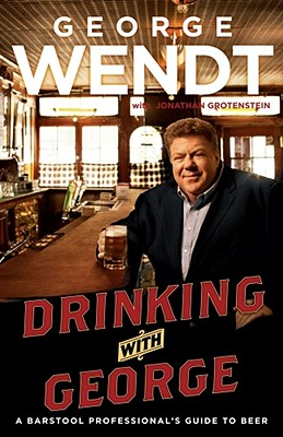 Image for Drinking with George: A Barstool Professional's Guide to Beer