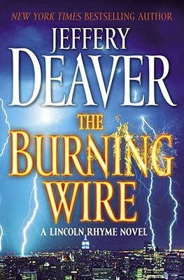 Image for The Burning Wire: A Lincoln Rhyme Novel (Lincoln Rhyme Novels)