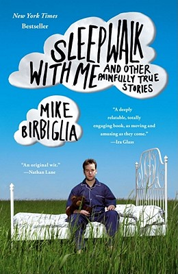 Image for Sleepwalk with Me: and Other Painfully True Stories