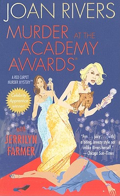 Murder at the Academy Awards: A Red Carpet Murder Mystery, Rivers, Joan; Farmer, Jerrilyn