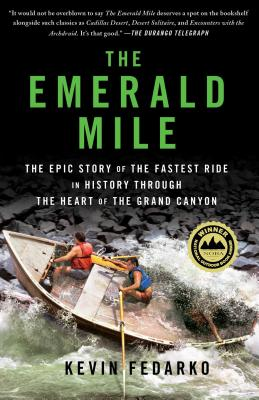 Image for The Emerald Mile: The Epic Story of the Fastest Ride in History Through the Heart of the Grand Canyon