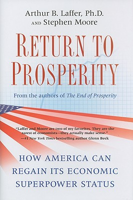 Image for Return to Prosperity: How America Can Regain Its Economic Superpower Status