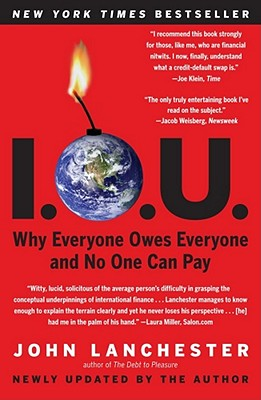 Image for I.O.U.: Why Everyone Owes Everyone and No One Can Pay