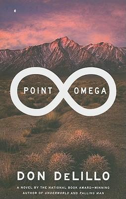 Point Omega: A Novel, Don DeLillo