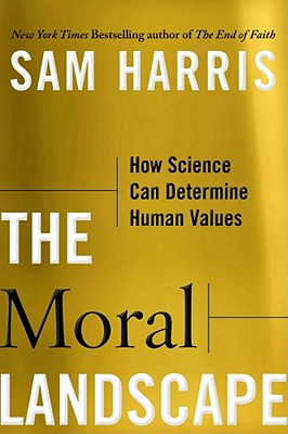 Image for The Moral Landscape: How Science Can Determine Human Values