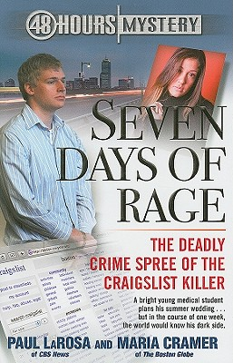 Image for Seven Days of Rage: The Deadly Crime Spree of the Craigslist Killer (48 Hours Mystery)