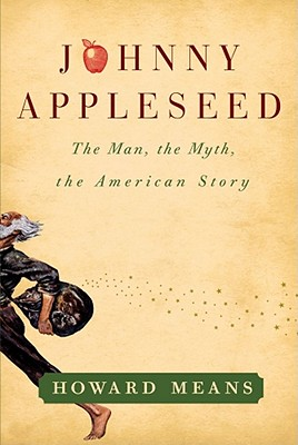 Image for Johnny Appleseed: The Man, the Myth, the American Story