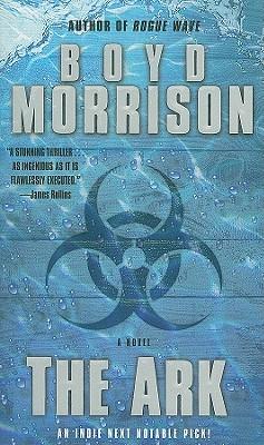 The Ark: A Novel, Boyd Morrison