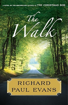 The Walk: A Novel, Richard Paul Evans